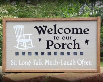 Country Porch Sign with Rocking Chair. Front Porch Sign. Welcome to our Porch. Sit Long Talk Much Laugh Often. Great Size for Wall or Table!