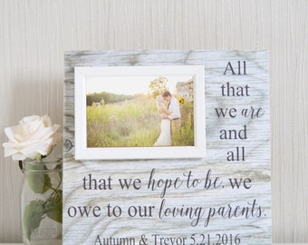 All That We Are - Wedding Gift For Parents - Personalized Wedding Frame - Parents Thank You Gift - Loving Parents - Owe To Our Parents Gift