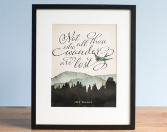 Not All Those Who Wander Are Lost, Art Print, J. R. R. Tolkien Quote Print, Typographic Art, Wander Are Lost, Quote Art