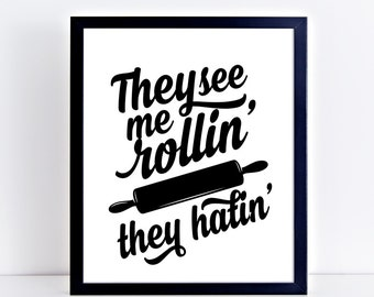 They see me rollin Funny Kitchen Sign | Kitchen Art Print | Kitchen Printable | Kitchen Quote | Kitchen Wall Art | Kitchen Wall Decor |