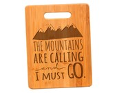 Bamboo Cutting Board - The Mountains are Calling and I must go Bamboo Cutting Board