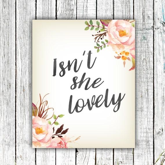 Nursery/Girl's Art Printable, Isn't She Lovely, Baby Girl, Flowers, Digital Download Size 8x10 #543