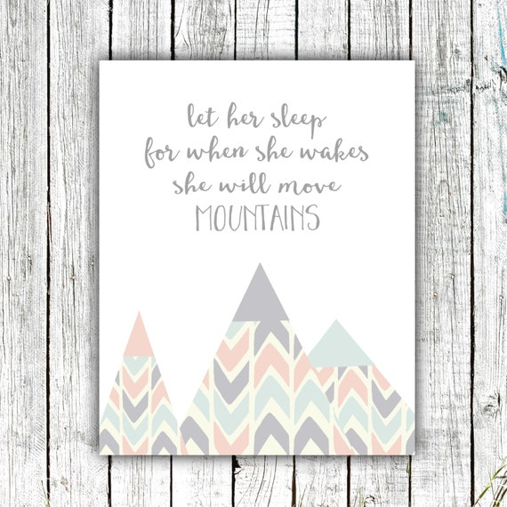 Nursery Art, Let her Sleep for when she Wakes she will Move Mountains, baby girl, Digital Download #554