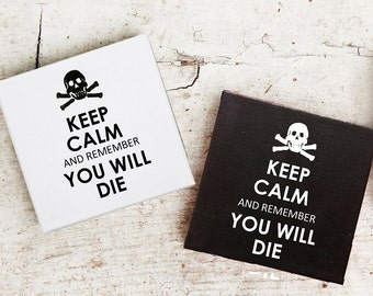 Keep Calm and Remember You Will Die Canvas