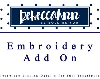 Custom Embroidery Add-On. Personalize My Purchase.  Embroidery Service Add On.