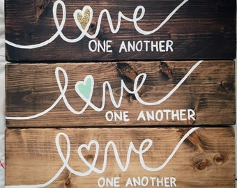 Love One Another, Hand Painted Wood Sign, Scripture Art, Rustic Home Decor, Christian Wall Art