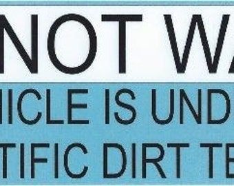 """B-90-57  10""""x3""""  Do Not Wash This Vehicle Bumper Stickers Window Sticker Decal Car Decals"""