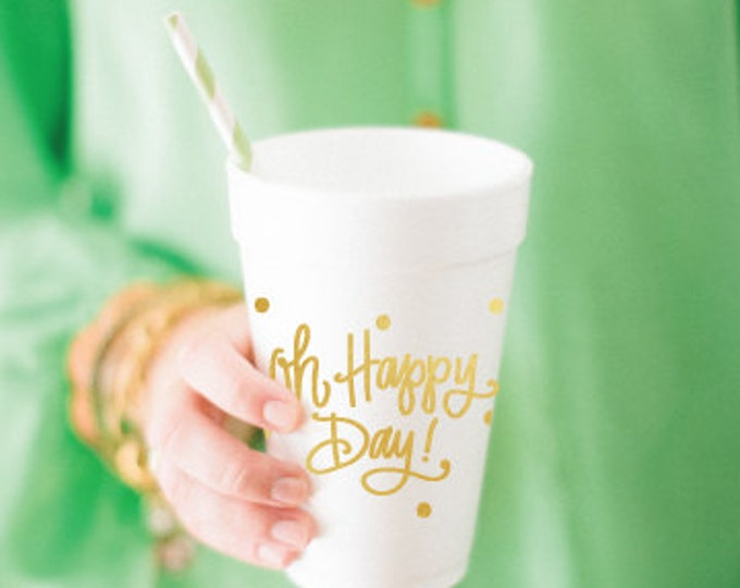 Oh Happy Day! - Foam Cups (Qty 24)
