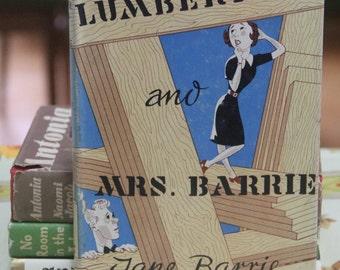 Vintage 1953 The Lumberyard and Mrs.Barrie. Hard back book