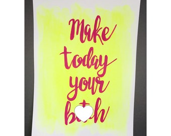 Make today neon print