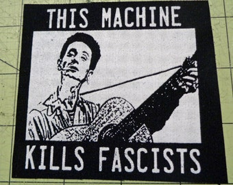 Screen Printed Patch - This Machine Kills Fascists - Woody Guthrie
