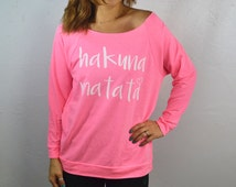 Hakuna Matata. Women's Workout Sweatshirt. Off Shoulder Shirt. Gym Sweatshirts. Yoga Sweatshirts. Workout Clothing. Don't Worry T Shirts.