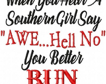 When you Hear a Southern Girl Say- Machine Embroidery Design comes in 4x4,5x5,6x6,7x7,8x8,9x9, 10x10