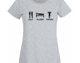 Womens T-Shirt with Quote Eat Sleep Train Design / Inspirational Text Shirts / Bodybuilder Fitness Shirt + Free Random Decal Gift