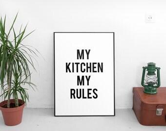 Kitchen Quote, My Kitchen My Rules, Kitchen Art Print, Kitchen Typography, Funny Kitchen Sign, Black and White, Kitchen Wall Decor