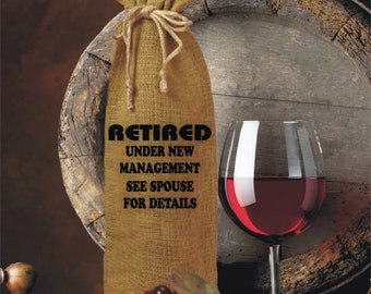 Retirement Burlap Wine bag, Wine Bottle Bag, Wine Bags, Burlap gift bags, Liquor Gift Bag Under New Management See Spouse For Details