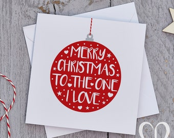 The One I Love Christmas Card – Bauble, Partner Christmas Card, Partner Christmas Cards, Boyfriend Christmas Card, Girlfriend Christmas Card