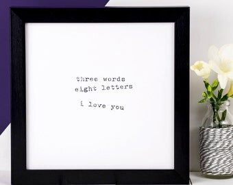 Love Print; 'three words eight letters i love you'; Love Gift; Gift For Her; Engagement Gift; Wedding Anniversary Gift; AP026