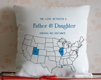 Father Daughter Pillowcase - Custom Map Pillow Covers- Custom Father and Daughter Quote- Christmas Gift Idea - Long Distance Father Daughter