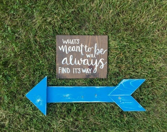 What's meant to be will always find it's way; wood sign