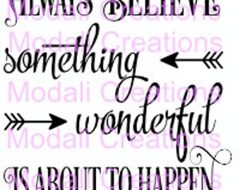 SVG Always believe something wonderful is about to happen svg