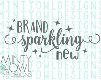 SVG DXF png Cut File - Brand Sparkling Spanking New - New Baby - Cricut - Silhouette - Cutting File - DIY Iron On - Decal - Bodysuit