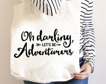 Oh Darling Let's Be Adventurers, Cotton Canvas Tote Bag