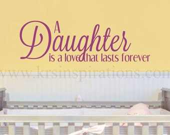 A Daughter is Love that Last Forever wall decal