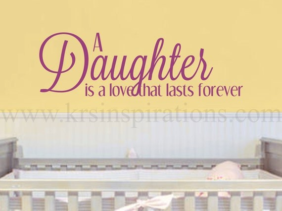 A Daughter is Love that Lasts Forever by KRSInspirations