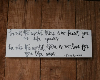 "Hand Lettered Canvas. ""In all the world there is no heart for me like yours. In all the world there is no love for you like mine."""