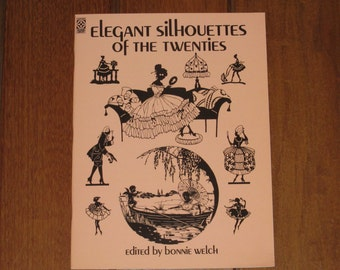 """1987 """"Elegant Silhouettes of the Twenties"""" Softcover Book edited by Bonnie Welch"""