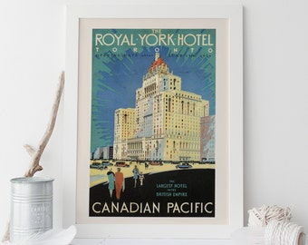 TORONTO Travel Poster - Royal York Hotel Travel Print - Professional Reproduction Canadian Pacific Poster Ontario Poster Canada Poster