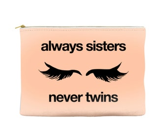 Always Sisters. Never Twins. - Makeup Pouch, Travel Pouch, Accessory Bag