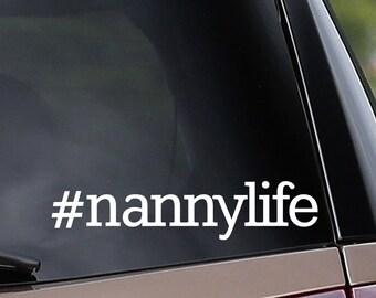 Vinyl Car Decal - #nannylife - Nanny - Car Window Decal - Laptop Decal - Bumper Sticker