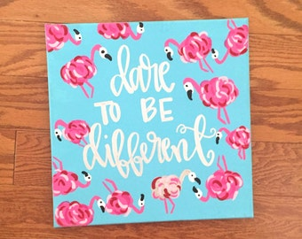 Dare to Be Different Sign - Flamingo Painting - Lilly Pulitzer Art - Flamingo Print - Personalized Gift - Gift for Her - Dorm Decor