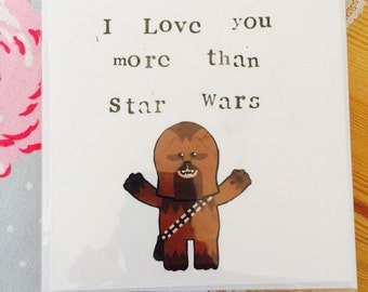 Star Wars Card   Valentines Day, Birthday, Anniversary   Chewbacca Wookie    I Love