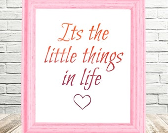 Its The Little Things In Life, heart, 8x10 Instant Download