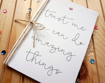 Trust me you can do amazing things... Positive Inspirational A6 Quote Card With Love Heart & Swarovski Diamante