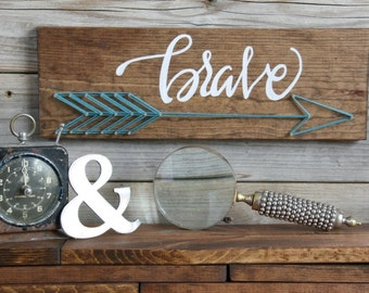 BRAVE, String Art, Custom Hand lettered, Home Decor, Hand Painted, Wood Sign, Rustic Wall Hanging