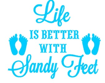 Life is Better With Sandy Feet Decal