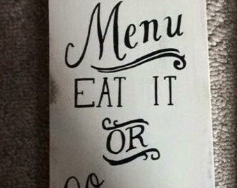 Wood Kitchen sign, todays menu eat it or go hungry, wood sign