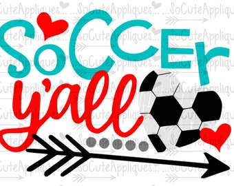 SVG, DXF, EPS Cut file, Soccer y'all, Soccer mom svg, soccer cut file socuteappliques, silhouette cut file, cameo file, Soccer sister svg