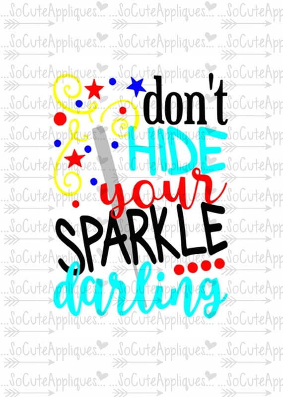 4th Of July Svg Don T Hide Your Sparkle Darling