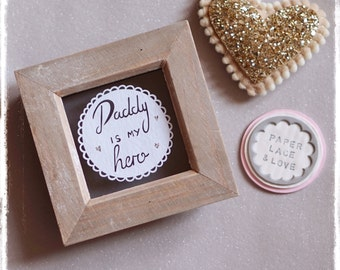 Daddy is my hero, Fathers Day gift, Birthday present, Dad Paper Cut