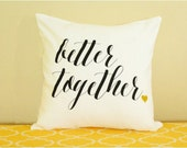 Better Together pillow case, Better Together pillow cover