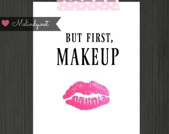But First, Makeup 8x10 digital print!  INSTANT DOWNLOAD!