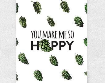 You Make Me So Hoppy Beer Art Print, Bar Art, Brewery Art / 5x7 Print