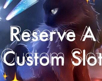 Reserve A Custom!