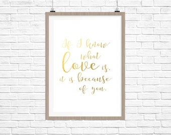 REAL GOLD FOIL If i know what love is it is because of you Foil Print-Wall Art Print Gold Foil, Typography