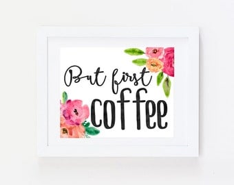 Kitchen Wall Decor - But First Coffee Sign - Coffee Bar Sign - Kitchen Print Coffee Lover Gift - Kitchen Sign - Kitchen Wall Art Kitchen Art